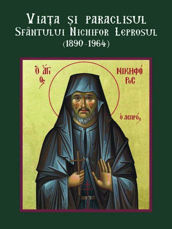 Viata și paraclisul Sf. Nichifor Leprosul