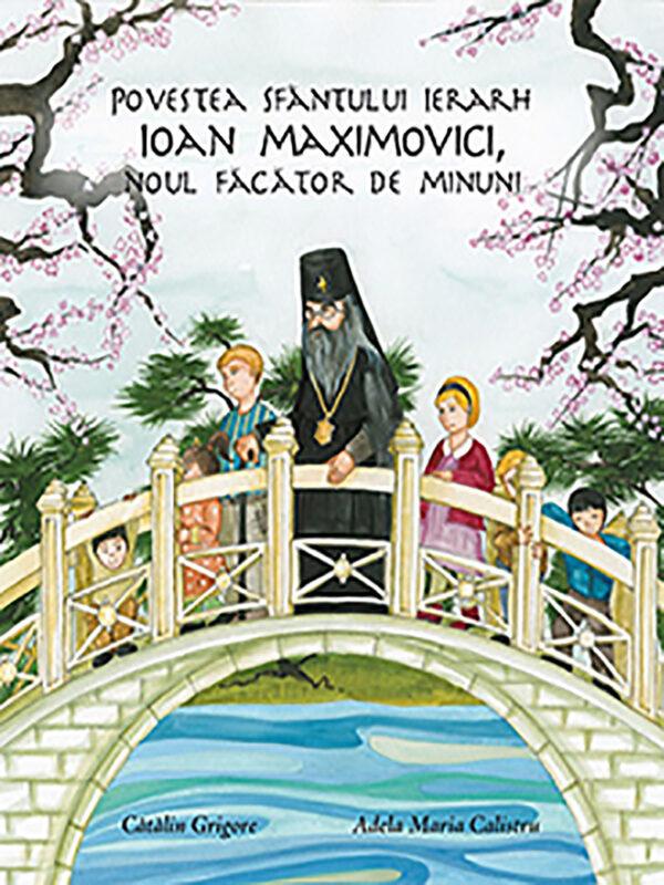 Sfantul Ierarh Ioan Maximovici carte pentru copii