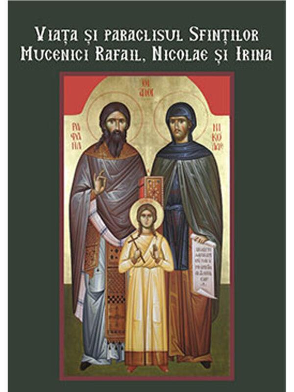 Sfintii Rafail, Nicolae și Irina